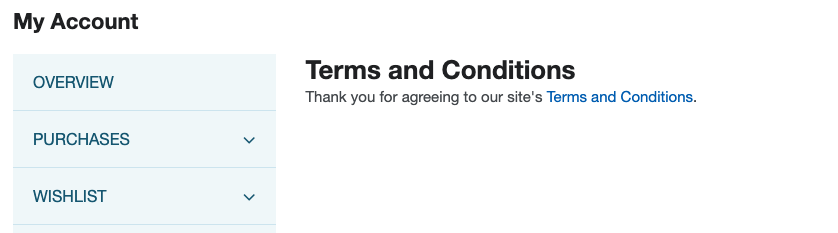 A screenshot of the My Account section of a web store, showing a message affirming that the user has agreed to the site's terms and conditions